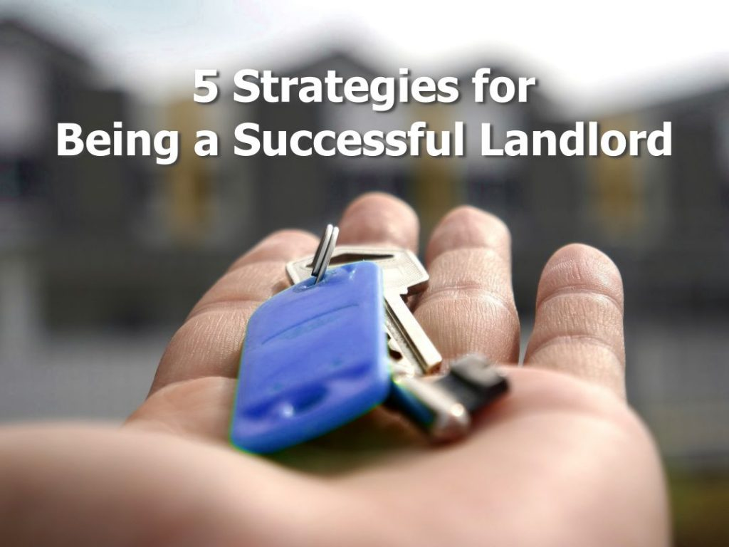 5 Strategies for being a Successful Landlord